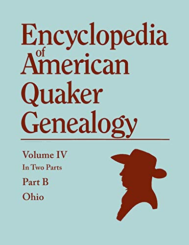 9780806319940: Encyclopedia of American Quaker Genealogy. Listing Marriages, Births, Deaths, Certificates, Disownments, Etc., and Much Collateral Information of Inte