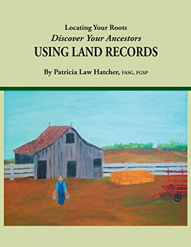 Locating Your Roots: Discover Your Ancestors Using: Hatcher, Patricia Law
