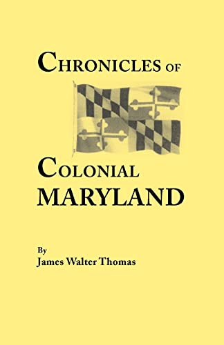 Chronicles of Colonial Maryland: With Illustrations (9564): James Walter Thomas