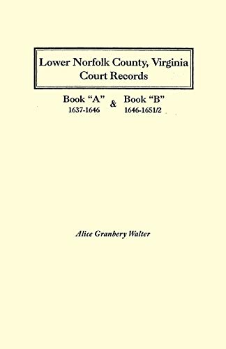 Lower Norfolk County, Virginia Court Records: Book: Alice Granbery Walter,