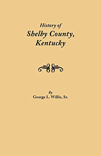 History of Shelby County, Kentucky. Compiled Under