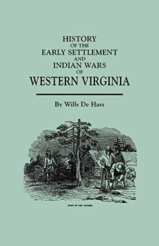 History of the Early Settlement and Indian: De Hass, WIlls