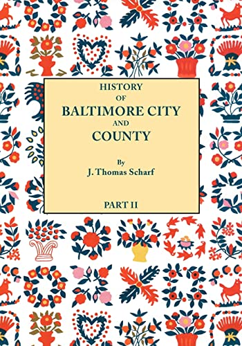 History of Baltimore City and County [Maryland]: J. Thomas Scharf