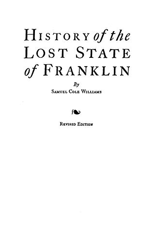 9780806347400: History of the Lost State of Franklin