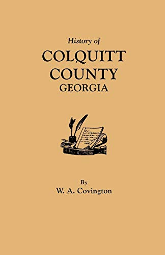 History of Colquitt County [Georgia] (Paperback): W A Covington