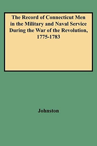 9780806347424: The Record of Connecticut Men in the Military and Naval Service During the War of the Revolution, 1775-1783