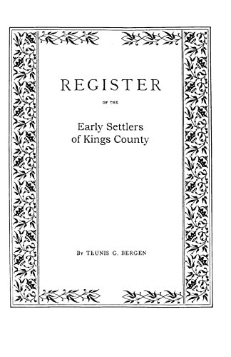 Register in Alphabetical Order, of the Early Settlers of Kings County, Long Island, N.Y. from its...