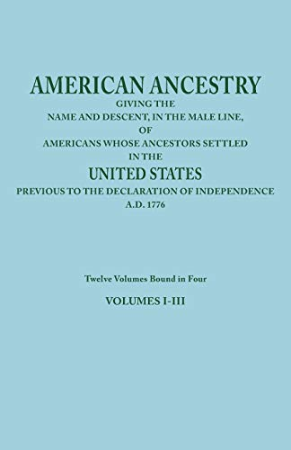 9780806347707: American Ancestry: Giving the Name and Descent, in the Male Line, of Americans Whose Ancestors Settled in the United States Previous to T