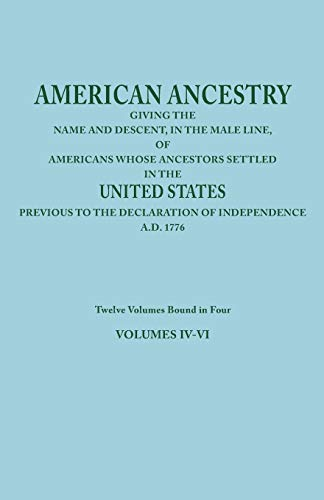 9780806347714: American Ancestry: Giving the Name and Descent, in the Male Line, of Americans Whose Ancestors Settled in the United States Previous to T