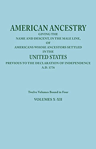 9780806347738: American Ancestry: Giving the Name and Descent, in the Male Line, of Americans Whose Ancestors Settled in the United States Previous to T