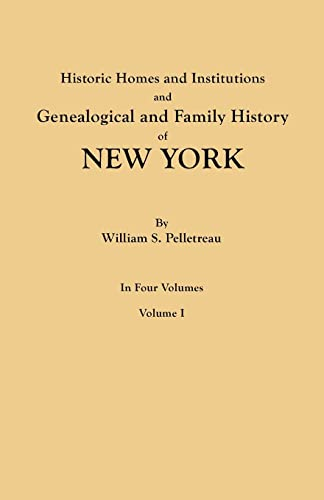 9780806347806: Historic Homes and Institutions and Genealogical and Family History of New York. In Four Volumes. Volume I