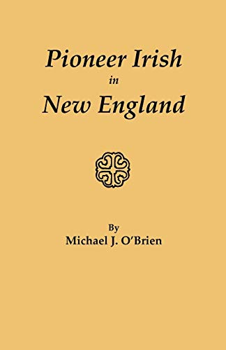 9780806347905: Pioneer Irish in New England