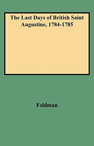 The Last Days of British Saint Augustine, 1784-1785 (0806347929) by Feldman, Lawrence H.; Feldman, Louis H.; Feldman, Louis H.