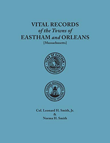 Vital Records of the Towns of Eastham: Jr Leonard H