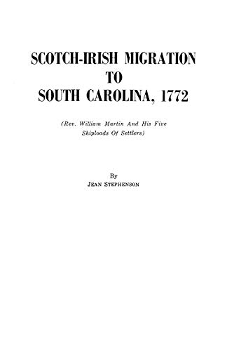9780806348322: Scotch-Irish Migration to South Carolina, 1772: (Rev. William Martin and His Five Shiploads of Settlers