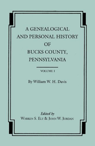 9780806348636: A Genealogical and Personal History of Bucks County, Pennsylvania. In Two Volumes. Volume I