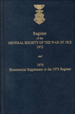 9780806348650: The Roster and Register of the General Society of the War of 1812 (#GW 9253)