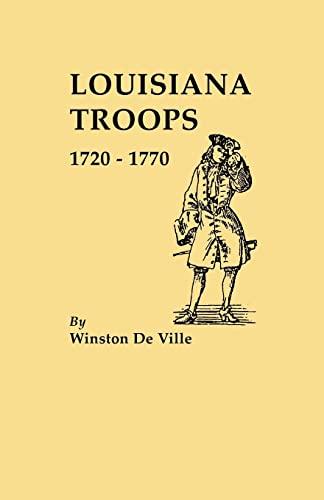 Louisiana Troops, 1720-1770: De Ville, Winston