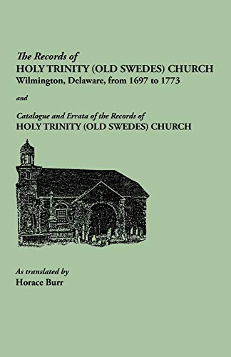 9780806349268: The Records of Holy Trinity (Old Swedes) Church, Wilmington, Del., From 1697 to 1773, With an Abstract of the English Records From 1773 to 1810 and Catalogue and Errata of the Records of Holy Trinity (Old Swedes) Church