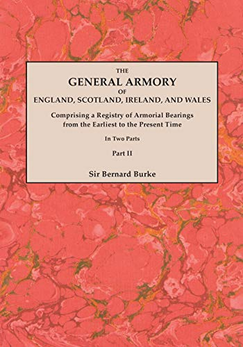 9780806349497: The General Armory of England, Scotland, Ireland, and Wales; Comprising a Registry of Armorial Bearings from the Earliest to the Present Time. With a ... Last Edition of 1884. In Two Parts. Part II