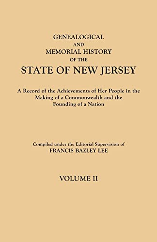 Genealogical and Memorial History of the State of New Jersey. In Four Volumes. Volume II