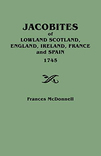9780806349992: Jacobites of Lowland Scotland, England, Ireland, France, and Spain (1745)