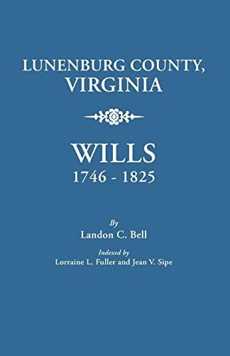 Lunenburg County, Virginia, Wills, 1746-1825: Bell, Landon C.