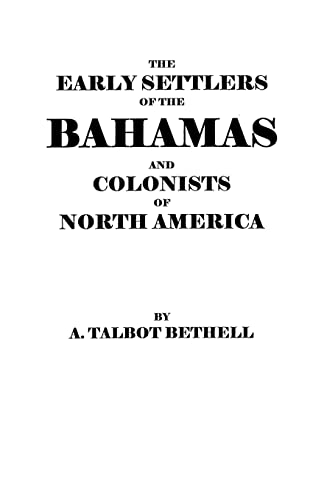 9780806350509: The Early Settlers of the Bahamas and Colonists of North America