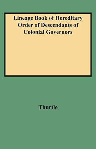 Lineage Book of Hereditary Order of Descendants of Colonial Governors: Robert Glenn Thurtle