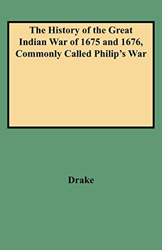9780806351643: The History of the Great Indian War of 1675 and 1676, Commonly Called Philip's War