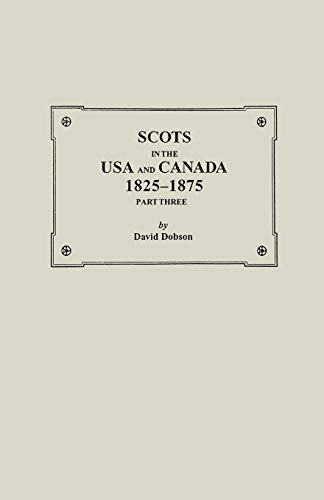 9780806351780: Scots in the USA and Canada, 1825-1875. Part Three