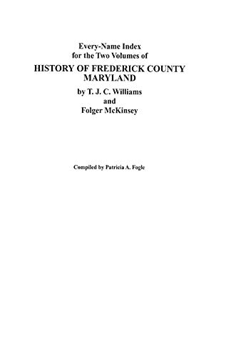 9780806351902: Every-Name Index for the Two Volumes of History of Frederick County, Maryland, by T.J.C. Williams and Folger McKinsey