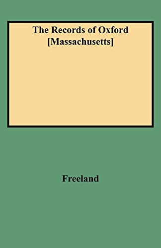 The Records of Oxford [Massachusetts]: Freeland
