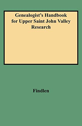 9780806352077: Genealogist's Handbook for Upper Saint John Valley Research
