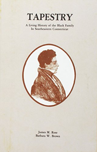 9780806352145: Tapestry. a Listing History of the Black Family in Southeastern Connecticut