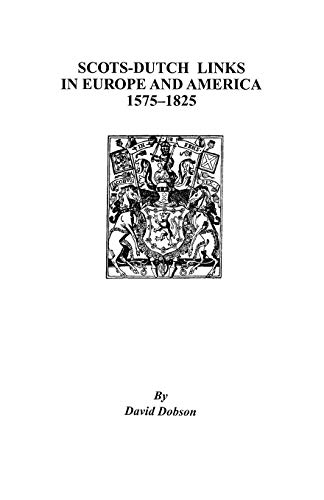 9780806352251: Scots-Dutch Links in Europe and America, 1575-1825