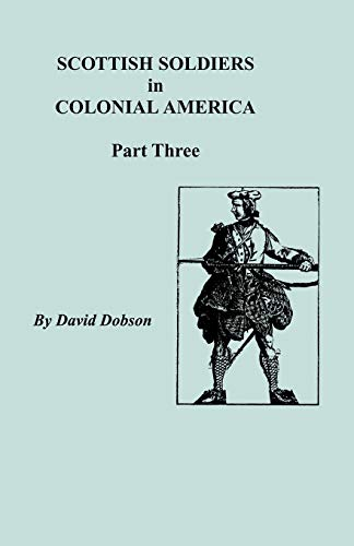 9780806352381: Scottish Soldiers in Colonial America, Part Three