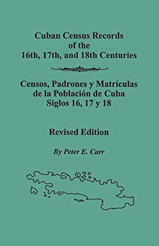 9780806352480: Cuban Census Records of the 16th, 17th, And 18th Centuries: Censos, Padrones Y Matriculas De La Poblacion De Cuba Siglos 16, 17 Y 18.