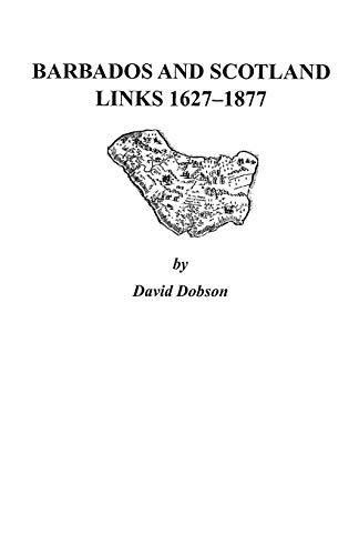 9780806352633: Barbados and Scotland, Links 1627-1877