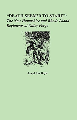 9780806352671: Death Seem'd to Stare: The New Hampshire and Rhode Island Regiments at Valley Forge