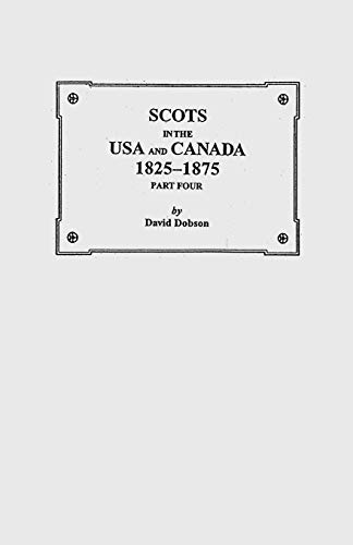 9780806352763: Scots in the USA and Canada, 1825-1875. Part Four