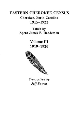 9780806352794: Eastern Cherokee Census, Cherokee, North Carolina, 1915 Co1922, Taken by Agent James E. Henderson. Volume III: 1919 Co1920