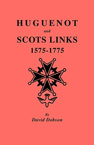 9780806352848: Huguenot and Scots Links, 1575-1775