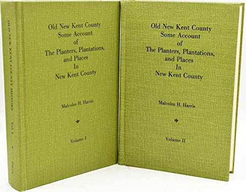 9780806352923: Old New Kent County, Virginia: Some Account of the Planters, Plantations, And Places