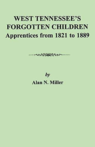 9780806353098: West Tennessee's Forgotten Children: Apprentices from 1821-1889