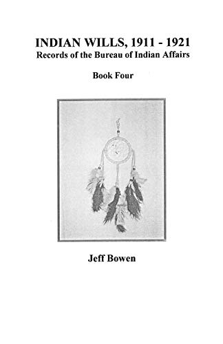 9780806353203: Indian Wills, 1911 Co1921. Records of the Bureau of Indian Affairs: Book Four