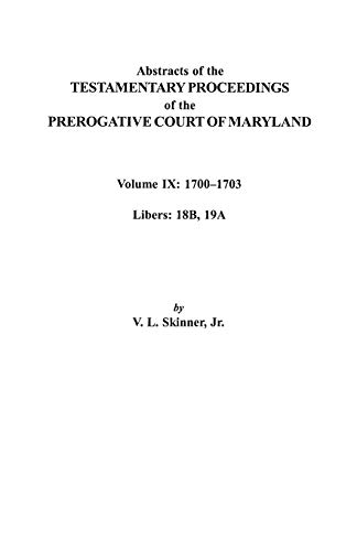 9780806353449: Abstracts of the Testamentary Proceedings of the Prerogative Court of Maryland. Volume IX: 1700-1703, Libers: 18b, 19a