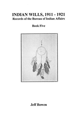 9780806353463: Indian Wills, 1911-1921. Records of the Bureau of Indian Affairs: Book Five
