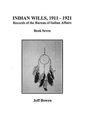9780806353531: Indian Wills, 1911-1921. Records of the Bureau of Indian Affairs: Book 7