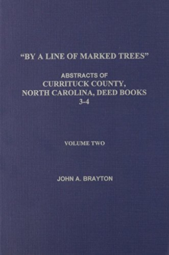 9780806353753: By a Line of Marked Trees: Abstracts of Currituck County, North Carolina; Deed Books, Deed Books 3-4 Volume 2